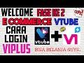 Cara Login Viplus Fase Ke  E Commerce Vtube  Mp3 - Mp4 Download