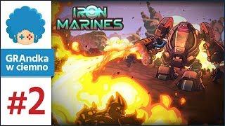 Iron Marines PL #2 | To wcale nie jest takie proste D: