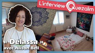 """""""Délassa"""" avec Alison Bell - L'interview : Quezalim, Vivez Local !"""