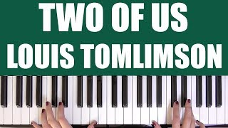 HOW TO PLAY: TWO OF US - LOUIS TOMLINSON