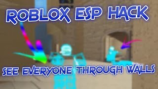 NEWEST ROBLOX ESP HACK / VOIR TOUT LE MONDE PAR WALLS / ESP ON ROBLOX 2019 / ESP HACK ON ANY GAME