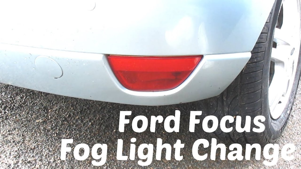 Htl How To Remove And Replace Ford Focus Rear Fog Or