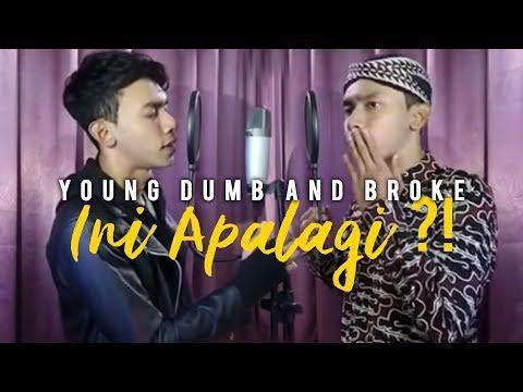 Ini Apalagi ?! Young Dumb And Broke - Mas Paijo