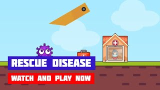 Rescue Disease · Game · Gameplay