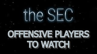 THE SEC   TOP OFFENSIVE PLAYERS 2019