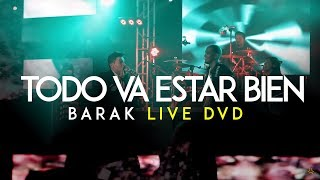 Download Barak Todo Va Estar Bien Live DVD Generación Sedienta MP3 song and Music Video