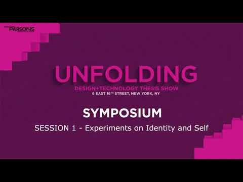 MFA DT Thesis Symposium 2018 - SESSION 1 - Experiments on Identity and Self
