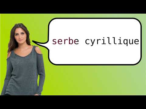 How to say 'Serbian (Cyrillic script)' in French?