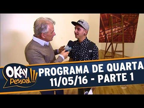 Okay Pessoal!!! (11/05/16) - Quarta - Parte 1