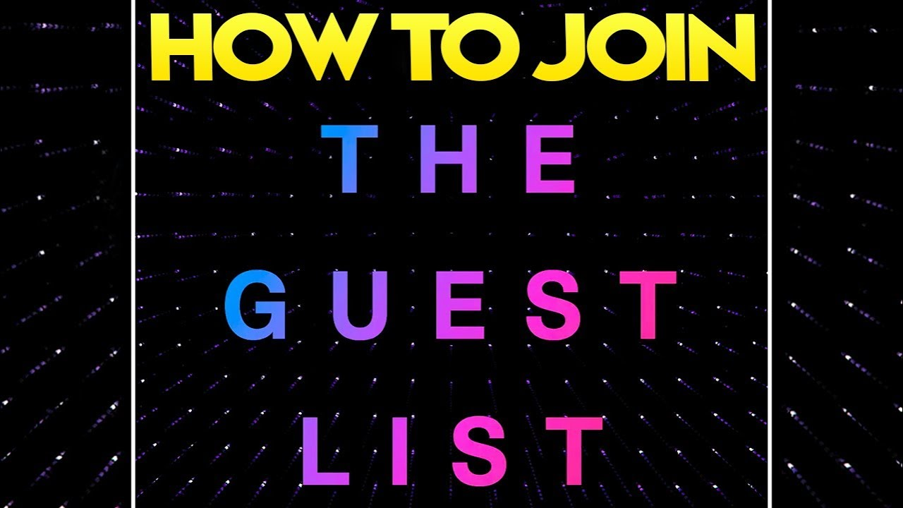 how to join the vip guest list for the nightclub update to get
