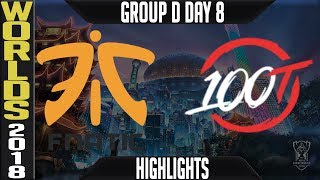 FNC vs 100 Highlights | Worlds 2018 Group D Day 8 | Fnatic(EULCS) vs 100(NALCS)