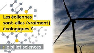Les éoliennes sont-elles (vraiment) écologiques ?