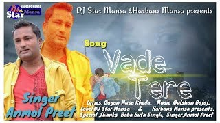 Vade Tere =Anmol Preet =(Full HD Video ) latest Punjabi song=Dj Star Mansa
