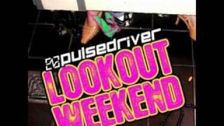 Pulsedriver Lookout Weekend
