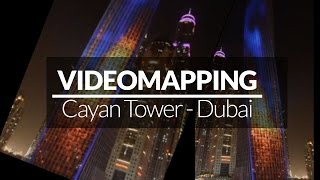 VIDEO MAPPING - Cayan tower Dubai - Giochi di Luce