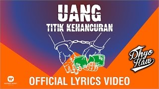 Video DHYO HAW - Uang Titik Kehancuran (Official Lyrics Video) download MP3, 3GP, MP4, WEBM, AVI, FLV Juli 2018