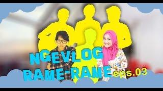 Ngevlog Rame - Rame | Vlog #episode3