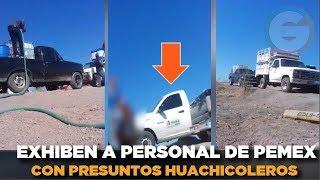 Personal de Pemex con presuntos 'huachicoleros' #Sinaloa