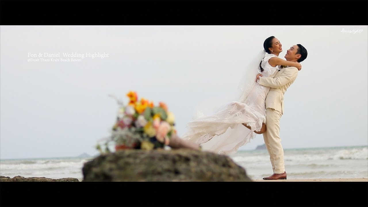 Fon & Daniel  Wedding Highlight @Dusit Thani Krabi Beach Resort