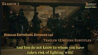 Dirilis Ertugrul Episode 136 Trailer 1 with English Subtitles
