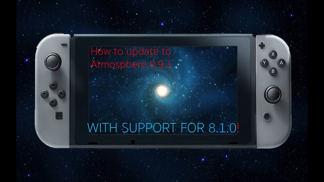 How to update Atmosphère to the latest 0 9 1 with support for Switch FW  8 1 0!