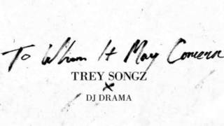 Trey Songz x Dj Drama (To Whom It May Concern)