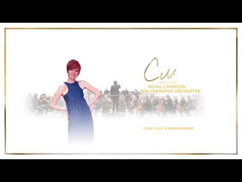 Cilla Black - Love's Just A Broken Heart ft. the Royal Liverpool Philharmonic Orchestra