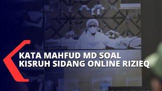Soal Walk Out Rizieq Shihab dalam Sidang Online, Mahfud MD: Itu Urusan Jaksa