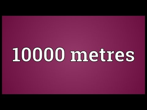 10000 metres Meaning