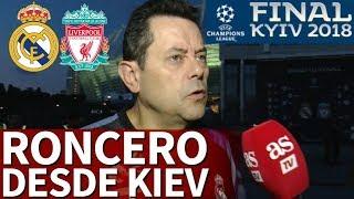Real Madrid - Liverpool | Roncero, desde Kiev, da su pronóstico a menos de 24h de la final