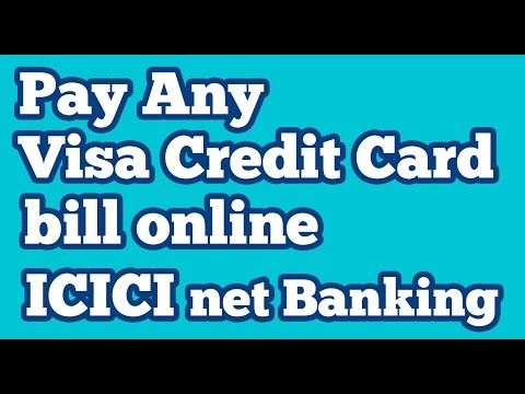 Pay Any Visa Credit Card Bill Online Using Icici Internet Banking Account