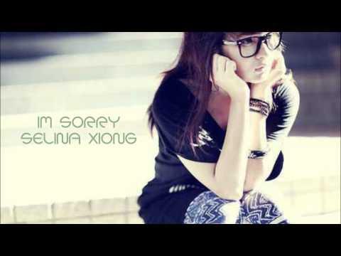 Im Sorry - Selena Xiong