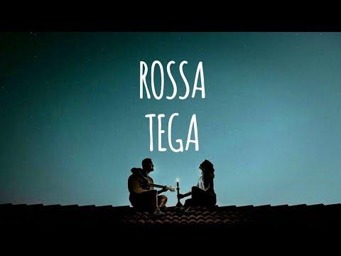 ROSSA - TEGA (LIRIK)