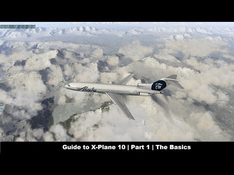 [X-Plane 10] Guide to X-Plane 10 | Part 1 | How to X-Plane