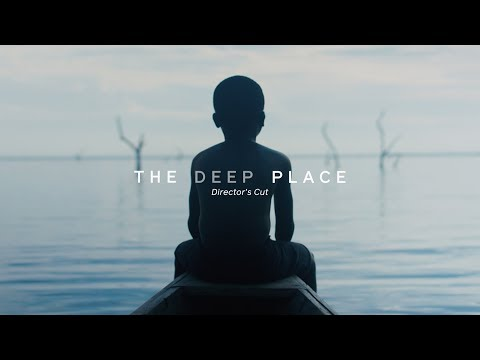 The Deep Place (Director's Cut)