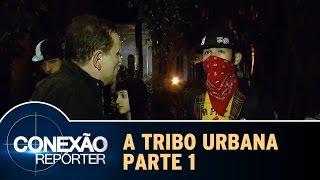 Conexão Repórter (20/09/15) - A Tribo Urbana - Parte 1