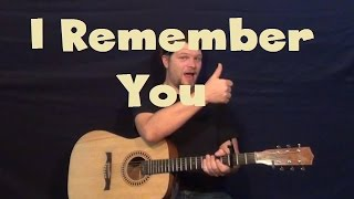 I Remember You Skid Row Easy Guitar Lesson Strum Chords Licks How to Play Tutorial