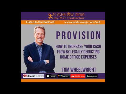 128: Tom Wheelwright: How To Increase Your Cash Flow By Legally Deducting Home Office Expenses Mp3