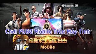 Cách chơi và Tải PUBG Mobile bản chính thức trên Máy Tính (PC)