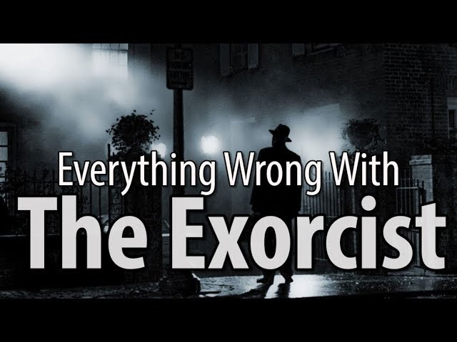 everything-wrong-with-the-exorcist-in-16-minutes-or-less