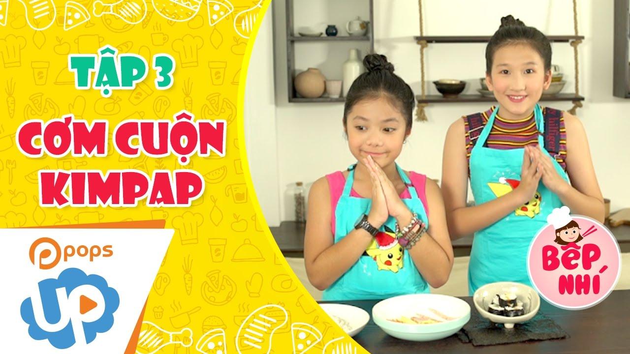 Bếp Nhí – Tập 3 – Hướng Dẫn Làm Kimbap – Vào Bếp Cùng Bé (Tina Trần & Cát Uyên)