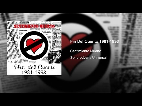 Sentimiento Muerto - Fin Del Cuento 1981-1993 (1993) || Full Album ||