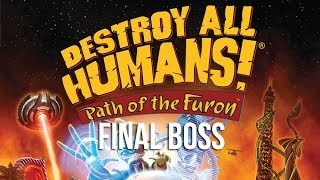 Destroy All Humans! - Path of the Furon (Final Boss)