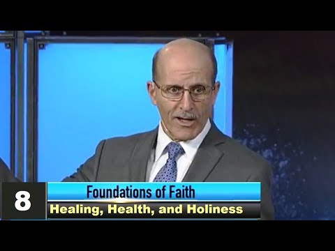 """Healing, Health, and Holiness"" - Foundations of Faith - Pastor Doug Batchelor"