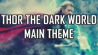 Thor: The Dark World Main Theme
