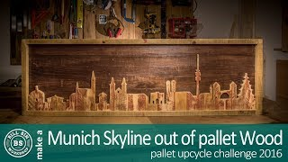 Munich skyline made from pallet wood / Pallet upcycle challenge 2016