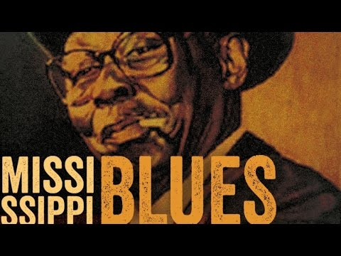 Mississippi Blues  The Best Of Mississippi Blues