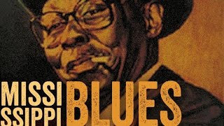Mississippi Blues - The Best Of Mississippi Blues