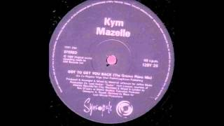 (1989) Kym Mazelle - Got To Get You Back [Blaze The Groovy Piano RMX]