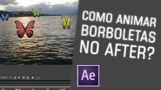 Tutorial After Effects - Animação Borboletas